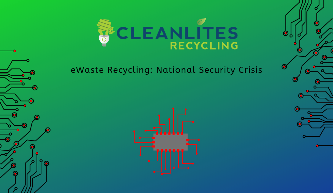 eWaste Recycling National Security Cleanlites