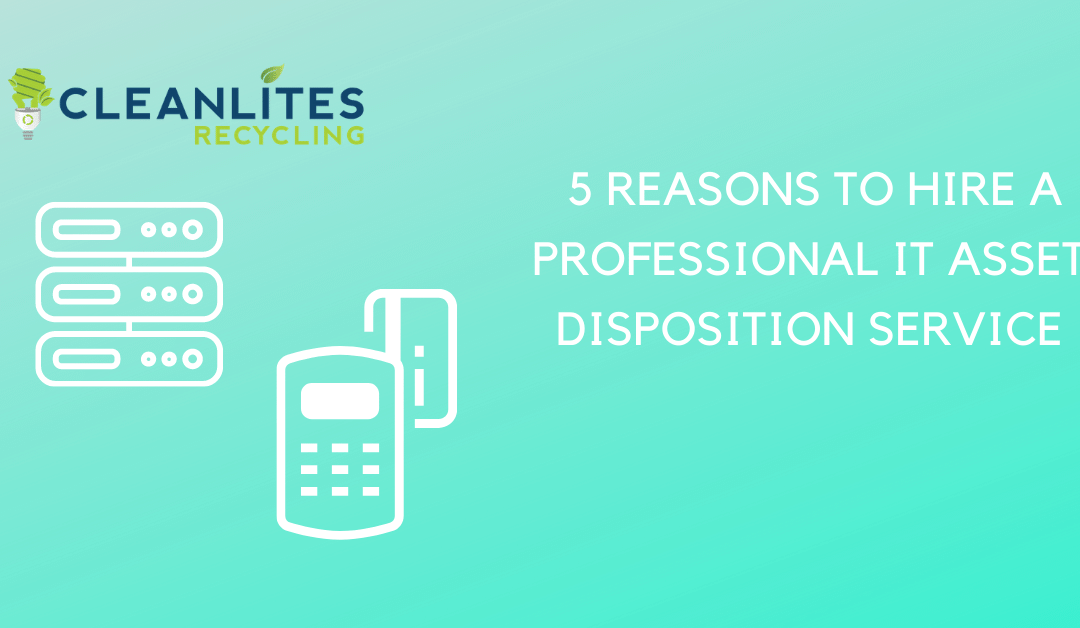 5 reasons to hire a professional IT Asset Disposition Company