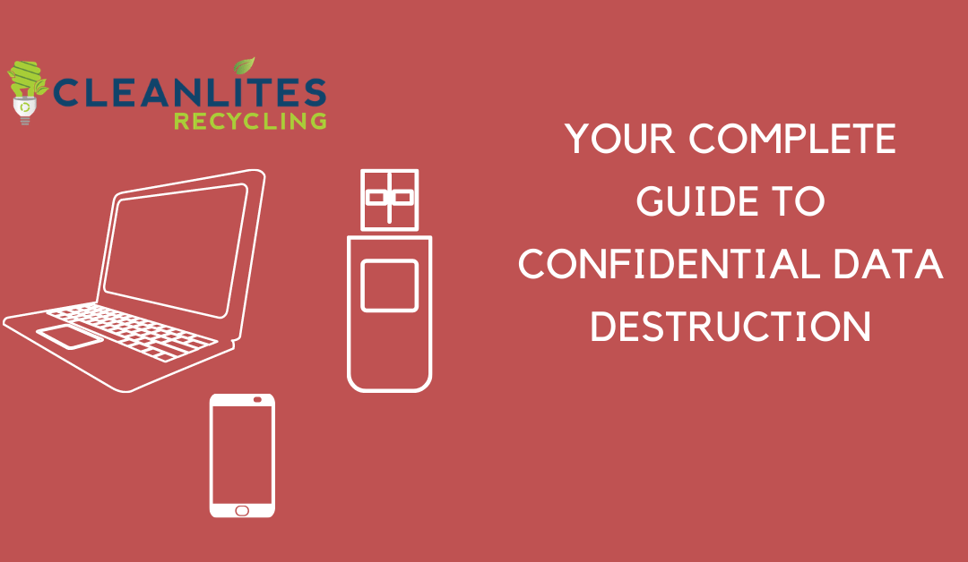 Your Complete Guide to Confidential Data Destruction
